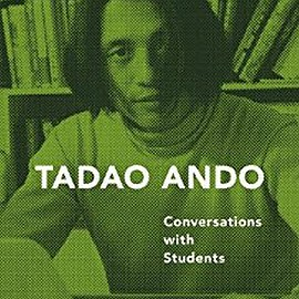 Matthew Hunters - Tadao Ando : Conversations with Students