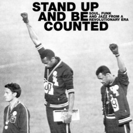 V.A. - Stand Up And Be Counted (Soul, Funk And Jazz From A Revolutionary Era)