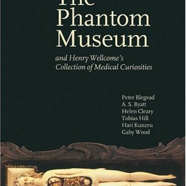 Danielle Olsen / Hildi Hawkins - The Phantom Museum Make Sel Titles: And Henry Wellcome's Collection Of Medical Curiosities