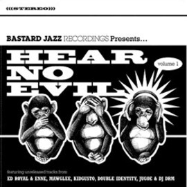 V.A. - BASTARD JAZZ presents. HEAR NO EVIL vol.1