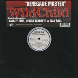 Wild Child - Renegade Master / Ultra