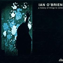 Ian O'brien - A History of Things to Come