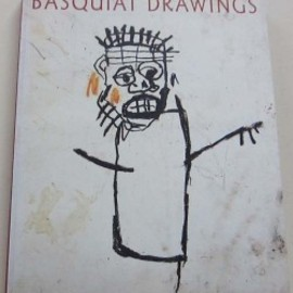 Jean Michel Basquiat - Basquiat: Drawings by Jean Michel Basquiat