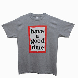 have a good time - have a good time logo tee