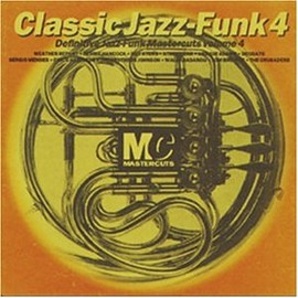 Various Artists - Classic Jazz-Funk 4: Definitive Jazz-Funk Mastercuts Volume 4