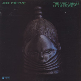 JOHN COLTRANE  - AFRICA BRASS SESSIONS, VOL.2