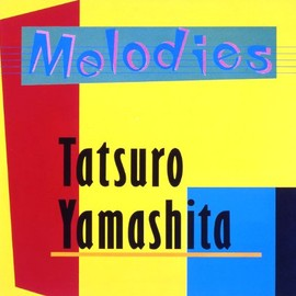 山下達郎 - MELODIES (30th ANNIVERSARY EDITION)