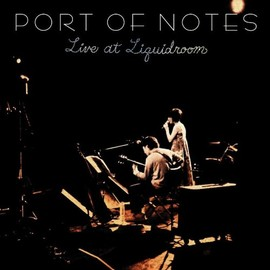 Port of Notes - Live at Liquidroom