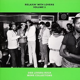 V.A. - RELAXIN' WITH LOVERS VOLUME 2 DEB LOVERS ROCK MORE COLLECTIONS