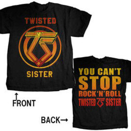 TWISTED SISTER / YOU CAN'T STOP ROCK&ROLL / T-Shirts Tシャツ トゥイステッド・シスター