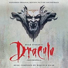 Wojciech Kilar - Bram Stoker's Dracula: Expanded Original Motion Picture Soundtrack