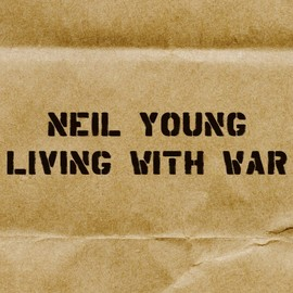 Neil Young - Living With War/Neil Young