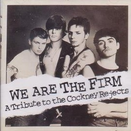 Various Artists - We Are the Firm - A tribute to Cockney Rejects