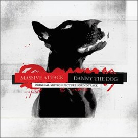Massive Attack - Danny The Dog: Original Motion Picture Soundtrack