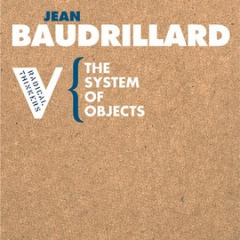 Jean Baudrillard - The System of Objects