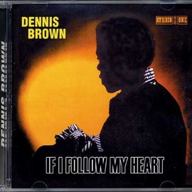 Dennis Brown - If I Follow My Heart