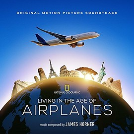 James Horner - Living in the Age of Airplanes: Original Motion Picture Soundtrack
