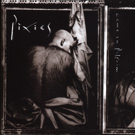 Pixies - Come On Pilgrim