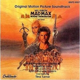 Maurice Jarre, Tina Turner, Terry Britton - Mad Max: Beyond Thunderdome: Original Motion Picture Soundtrack