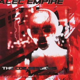 Alec Empire - The CD2 Sessions - Live In London 7 12 2002