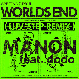 MANON - WORLD'S END feat. dodo (LUV STEP REMIX)