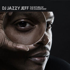 DJ Jazzy Jeff - The Return Of The Magnificent