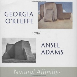 Georgia O'Keeffe Museum  - Georgia O'Keeffe and Ansel Adams: Natural Affinities