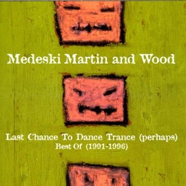 Medeski Martin&Wood - Last Chance to Dance Trance (perhaps): Best of 1991-1996