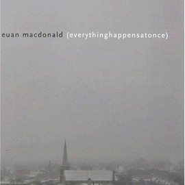Euan Macdonald - Euan Macdonald: Everythinghappensatonce