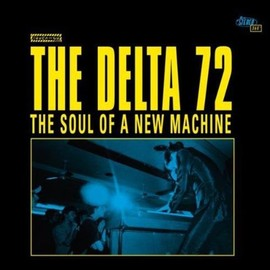THE DELTA 72 - Soul of a New Machine