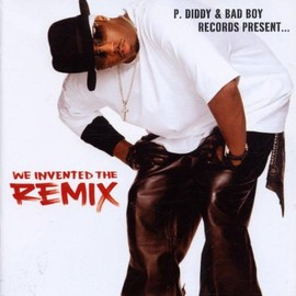 P Diddy & Bad Boy - P Diddy & Bad Boy: We Invented the Remix 1