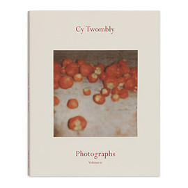 Cy Twombly - Photographs Volume II Catalogue