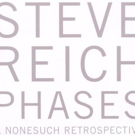 Steve Reich - Steve Reich: Phases [Box Set]