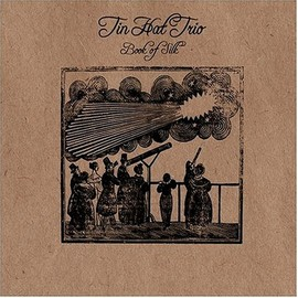 Tin Hat Trio - Book of Silk