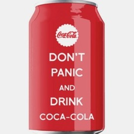 Coca-Cola - don't panic and drink coca-cola