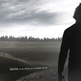 LAMA - LOOK WHAT YOU MADE US DO