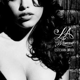 Esteven Oriol - Estevan Oriol: L.A. Woman