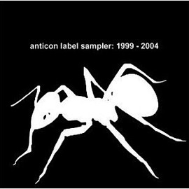 Various Artists - anticon label sampler 1999-2004