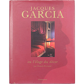 Franck Ferrand (著) - Jacques Garcia: ou l'eloge du decor ジャック・ガルシア