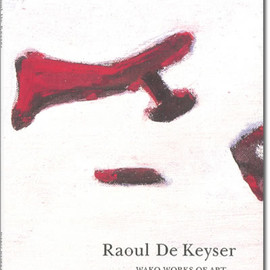 Raoul De Keyser - Raoul De Keyser / Wako Works Of Art