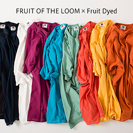 FRUIT OF THE LOOM×Fruit Dyed - <Fruit of the Loomのフルーツ染め>