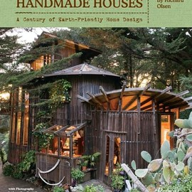 Richard Olsen(著)、Lucy Goodhart(写真)、Kodiak Greenwood(写真) - Handmade Houses: A Century of Earth-Friendly Home Design
