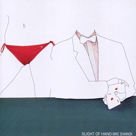 Mike Shannon - Slight of Hand