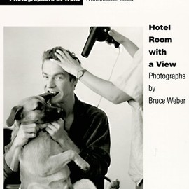 Bruce Weber - Hotel Room With a View (Photographers at Work)