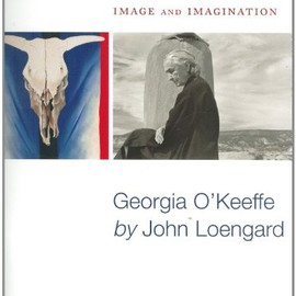 John Loengard - Image and Imagination: Georgia O'keeffe by John Loengard