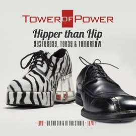 Tower Of Power - Hipper Than Hip (Yesterday Today & Tomorrow)