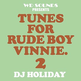 DJ HOLIDAY - TUNES FOR RUDE BOY VINNIE 2