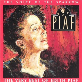 Édith Piaf - The Voice of the Sparrow: The Very Best of Edith Piaf