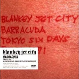 BLANKEY JET CITY - BARRACUDA [DVD]