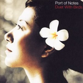 Port of Notes - Duet With Birds